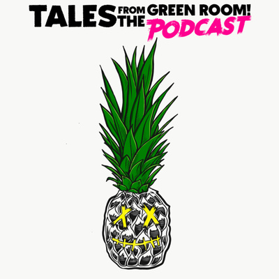 Tales from the Green Room! Podcast