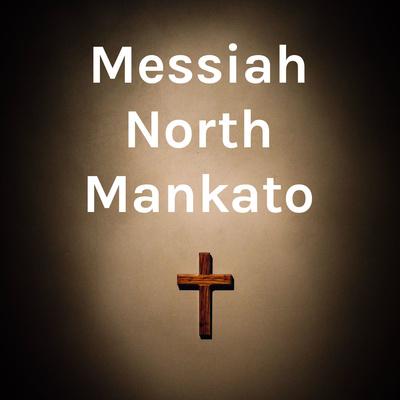 Messiah North Mankato