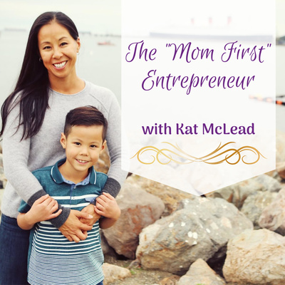 The Mom First Entrepreneur