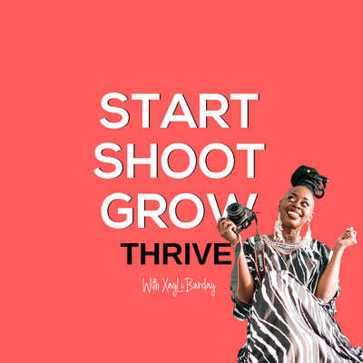 The Start, Shoot, Grow, Thrive Podcast
