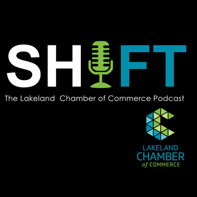 SHIFT The Lakeland Chamber of Commerce Podcast