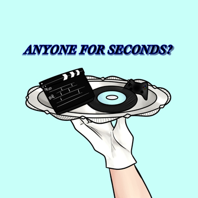 Anyone For Seconds? Podcast