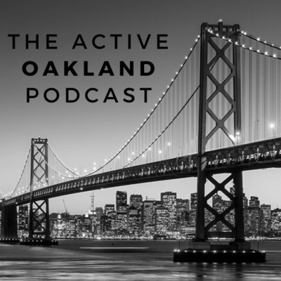 The Active Oakland Podcast
