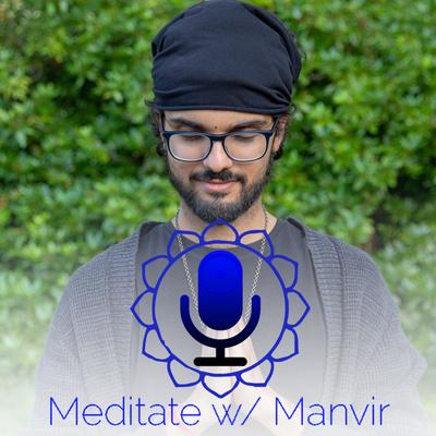 Meditate w/ Manvir