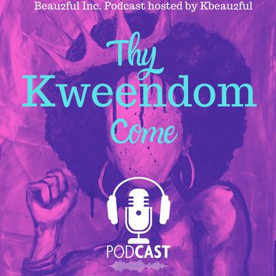Thy Kweendom Come