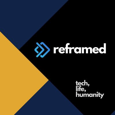 Tech Reframed