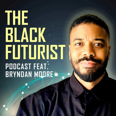 The Black Futurist podcast with Bryndan Moore