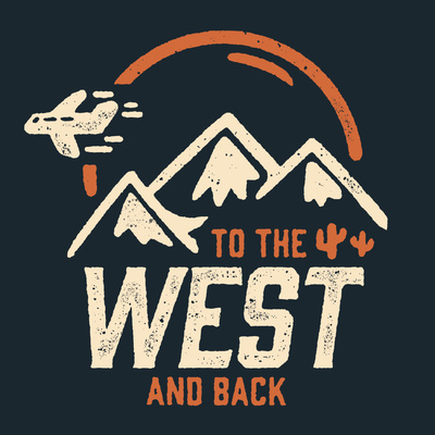 TO THE WEST AND BACK