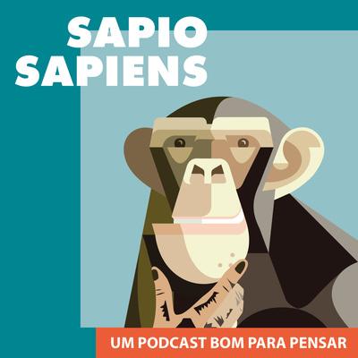 Sapio sapiens - um podcast bom para pensar