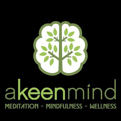 A Keen Mind | Stress Reduction | Mindfulness | Meditation