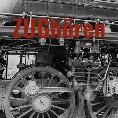 ZUGhören - der Eisenbahn-Podcast