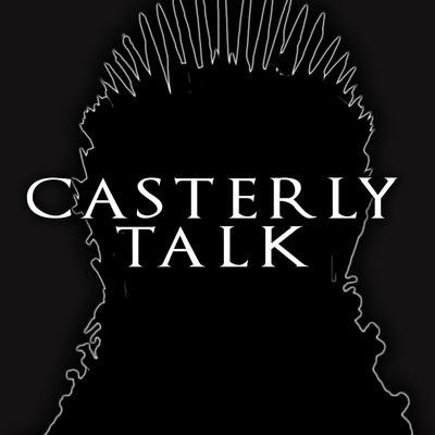Casterly Talk