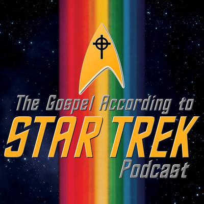 The Gospel According to Star Trek Podcast