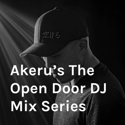 Akeru's The Open Door DJ Mix Series