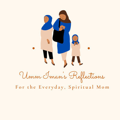 Umm Iman's Reflections: For the Everyday, Spiritual Mom