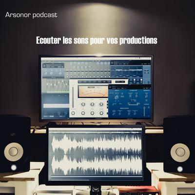 Ecouter les sons pour vos productions