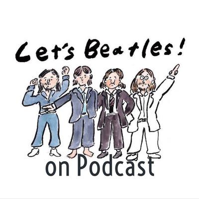 レッツ!ビートルズ on Podcast