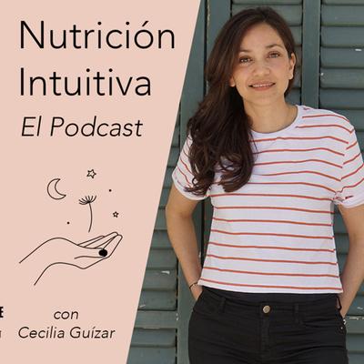 Nutrición Intuitiva - con Cecilia Guízar