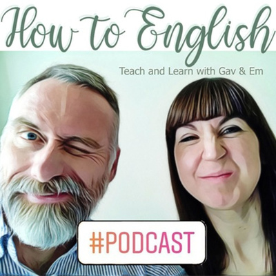 How to English: Teach and Learn with Gav & Em