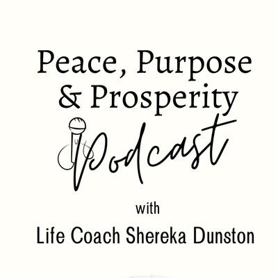 Peace, Purpose & Prosperity Podcast