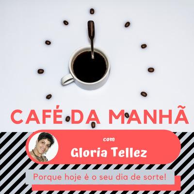 Café da Manhã com Gloria Tellez
