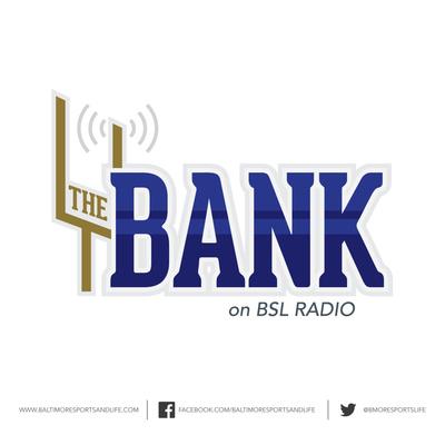 The Bank - BSL Radio - Baltimore Ravens Talk