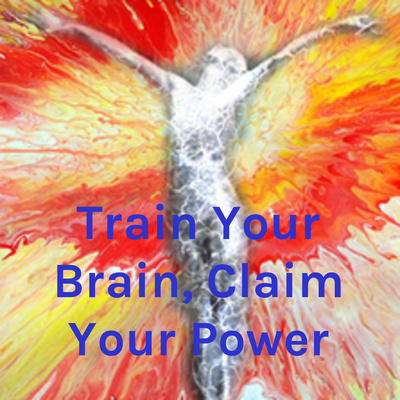Train Your Brain, Claim Your Power