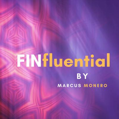 FINfluential by Marcus Monero