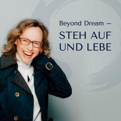 Beyond Dream – Steh auf und Lebe