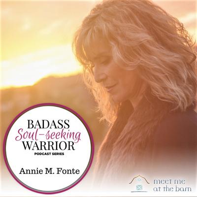 The Bad-Ass Soul Seeking Warrior Podcast Series