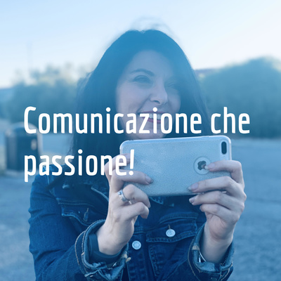 Comunicazione che passione!