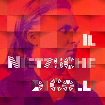 Il Nietzsche di Colli