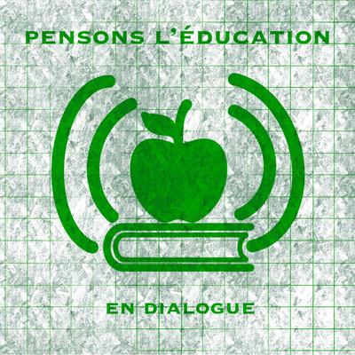 Pensons l'éducation [en dialogue]