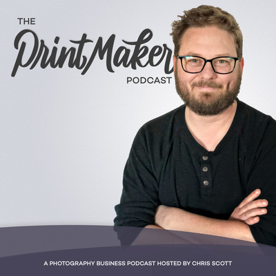 The Printmaker Podcast - A Business Podcast for Professional Photographers