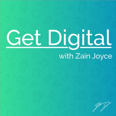 Get Digital with Zain Joyce