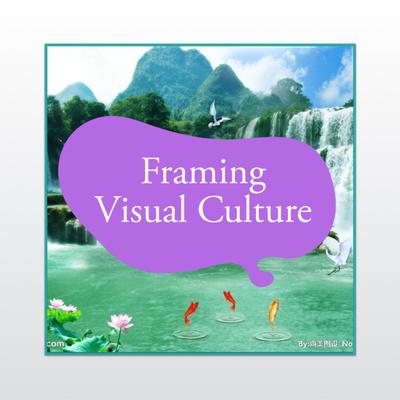 Framing Visual Culture