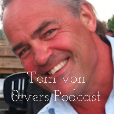 Tom von Sivers Podcast