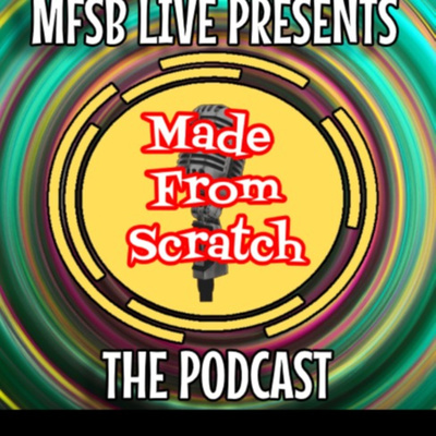 The Made From Scratch Broadcast