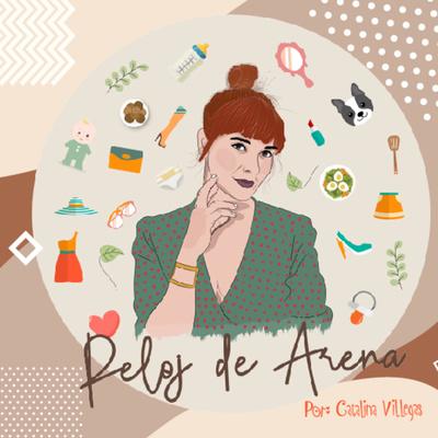 Reloj de Arena, un podcast de mujer a mujer.