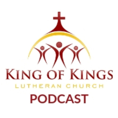 King of Kings Lutheran Church Podcast