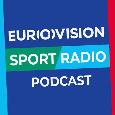 EUROVISION Sport Radio Podcast