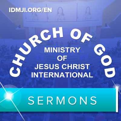 Sermons: Church of God Ministry of Jesus Christ International | CGMJCI