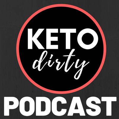 Keto Dirty Podcast