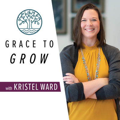 Grace to Grow with Kristel Ward