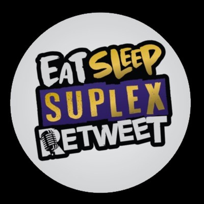 Eat Sleep Suplex Retweet