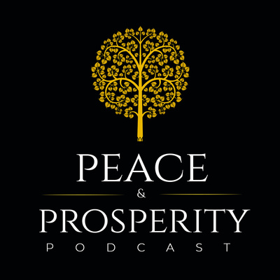 Peace & Prosperity Podcast