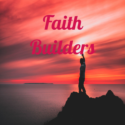Faith Builders Podcast