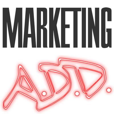 Marketing A.D.D.