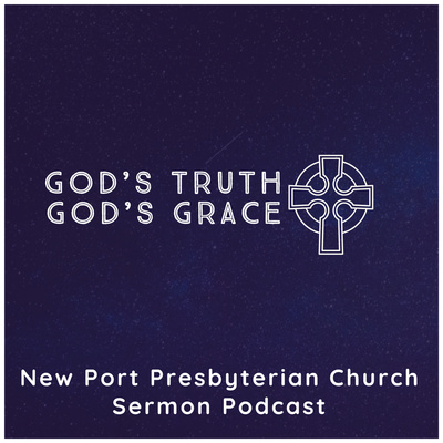 God's Truth, God's Grace - New Port Presbyterian Church