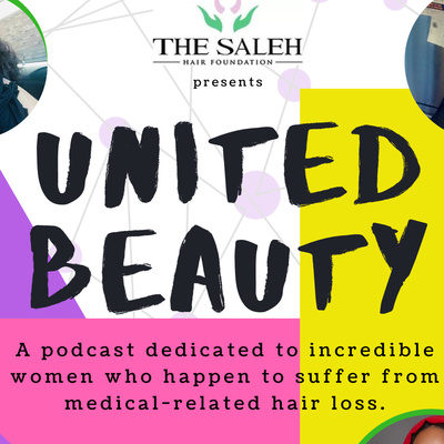 United Beauty- presented by The Saleh Hair Foundation